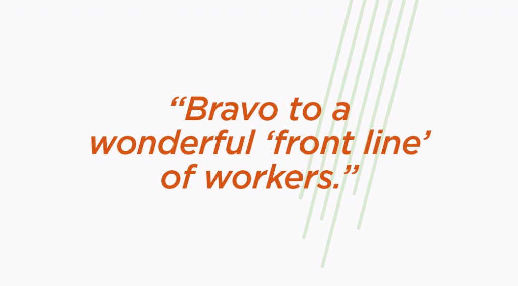 Bravo to a wonderful 'front line' of workers.